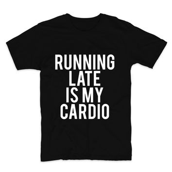 Running Late Is My Cardio Unisex Graphic Tee