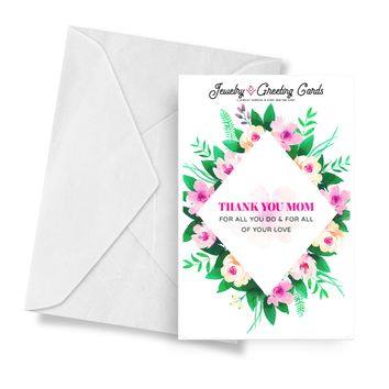 Thank You Mom For All You Do & For All Of Your Love | Mother's Day Jewelry Greeting Cards®