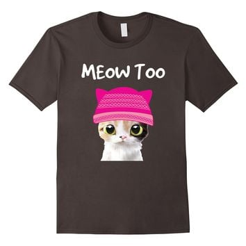 Meow Too Resist Cat Shirt - Support Womans March and Me Too
