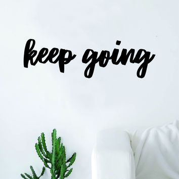 Keep Going Quote Wall Decal Sticker Bedroom Living Room Art Vinyl Inspirational Decpr