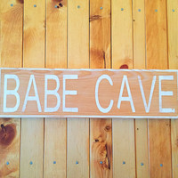 Babe Cave-Wood Sign-Rustic-Distressed Sign-Dorm Decor-Wife Gift-Girlfriend Gift