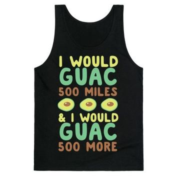 I Would Guac 500 Miles Tank Top