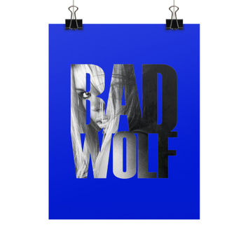 """Dr. Who """"Bad Wolf"""" Vertical Fine Art Prints (Posters)"""