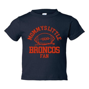 Adorable Printed Toddlers T Shirt Mommys Little BRONCOS FAN Toddler thru Youth Personalization available Great Gift Denver Broncos Tee