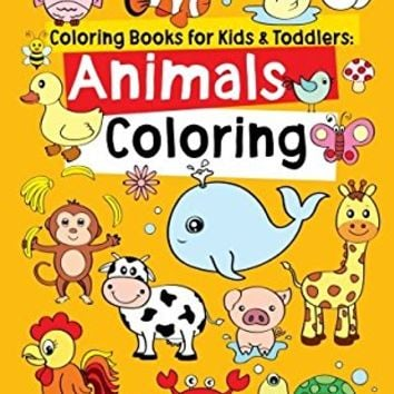 Coloring Books for Kids & Toddlers: Animals Coloring: Children Activity Books for Kids Ages 2-4, 4-8, Boys, Girls, Fun Early Learning, Relaxation for ... Workbooks, Toddler Coloring Book (Volume 1) Large Print