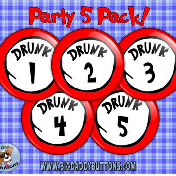 "Funny Dr Seuss Button 5 Pack - 2.25"" Drunk Buttons pin back Magnets gifts parties funny humor joke bachelorette party college drinking game"