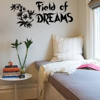Housewares Vinyl Decal Field of Dreams Cannabis Leaf Quote Home Wall Art Decor Removable Stylish Sticker Mural Unique Design for Bed Room
