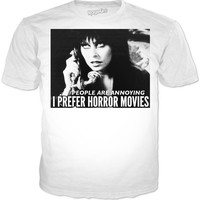 I PREFER HORROR MOVIES