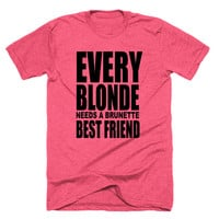 Every blonde needs a brunette best friend,