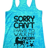 SORRY CAN'T I HAVE TO WALK MY UNICORN Burnout Tank Top By Funny Threadz