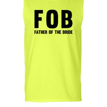 FOB Father of the Bride - Sleeveless T-shirt
