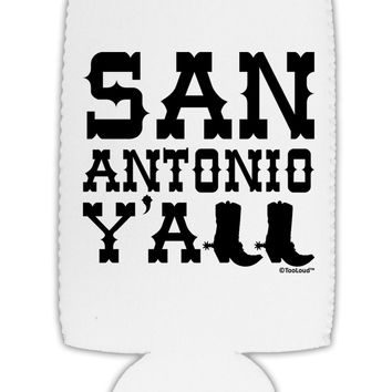 San Antonio Y'all - Boots - Texas Pride Collapsible Neoprene Tall Can Insulator by TooLoud