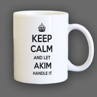 Keep Calm and let Akim Handle it Personalized Coffee Mug