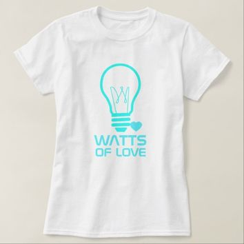 Watts Of Love T-Shirt