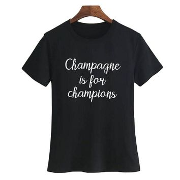 Tumblr Hipster Female T Shirt Champagne Is for Champions Slogan T-shirt Fashion Women Party Tshirt Black White Summer Tops