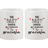 The Best Dads get promoted to Grandpa - Baby Announcement Gift 11oz Ceramic Coffee Mug