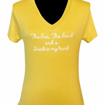 The Sun The Sand A Drink in my Hand Quote T Shirt
