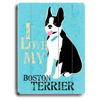 Love My Boston Terrier Wood Sign