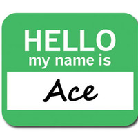 Ace Hello My Name Is Mouse Pad