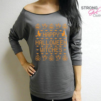 "Happy Halloween Shirt. Halloween Shirt. Halloween party shirt. Funny Halloween Shirt. ""Happy Halloween Witches"". Raw Edge Terry Slouchy."
