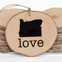 Oregon Love state shape Maple wood slice ornament or magnet Set of 4.  Wedding favor, Bridal Shower, Country Chic, Rustic, Valentine Gift