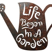 """Rustic Home Decor Watering Can """"Life Began In A Garden"""" Metal Sign"""