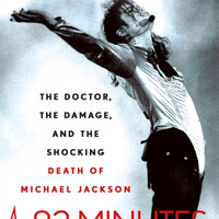 83 Minutes : The Doctor, the Damage, and the Shocking Death of Michael Jackson : Matt Richards