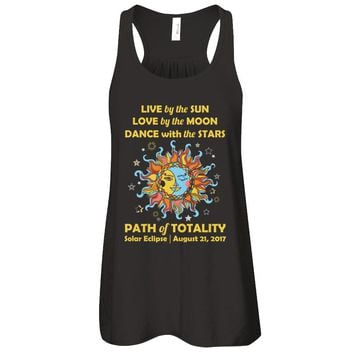 Live By The Sun Love By The Moon Dance With The Stars Path Of Totality Solar Eclipse August 21 2017 T-shirt Women