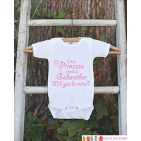 Will You Be My Godmother Outfit - Infant Baby Girl Bodysuit Every Princess Needs a Godmother Onepiece - Godchild & Godparent Keepsake