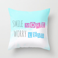 Smile more Worry less Throw Pillow by Louise Machado