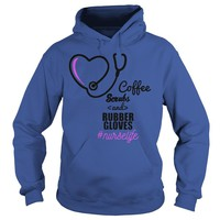 Coffee scrubs and rubber gloves for nurse t-shirt Hoodie