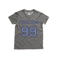 99 Problems Kids T-Shirt