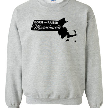 Born and Raised Massachusetts Crewneck Sweatshirt