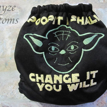 MADE TO ORDER Yoda Poop It I Shall Change it you will One Size Pocket Diaper or Cover