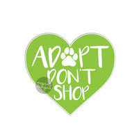Adopt Don't Shop Heart Sticker Dog Paw Print Rescue Bumper Sticker Pet Car Decal Laptop Decal Lime Green Animal Rescue Adoption Cat Puppy
