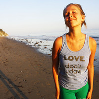 LOVE. don't judge. tank top size XS-XL