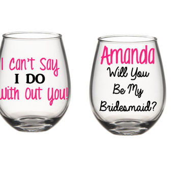 Will You Be My Bridesmaid Wine Glass, Will You Be My Bridesmaid Gift, Bridesmaid Gifts, Will You Be My Maid Of Honor Wine Glass