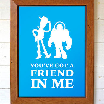Disney Pixar Toy Story Woody & Buzz LightYear You've Got a Friend In Me Typography Home Decor Print Wall Art Typography Digital Print Poster