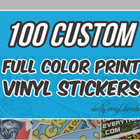 100 Custom Vinyl Stickers - Full Color Digital Print Stickers - Vinyl Decals Graphic Sticker - Print Your Logo or Custom Design