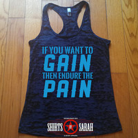 Endure Pain Workout Tank - If You Want To Gain Burnout Racer Back Tank Top Women's Ladies Gym Apparel