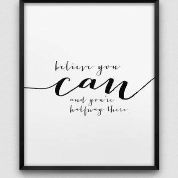 believe you can print // motivational print // black and white home decor print // inspirational wall art // typographic print