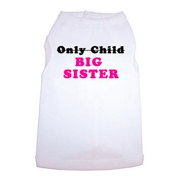 Big Sister Dog Tshirt, Dog Shirt Clothing, Pet Apparel