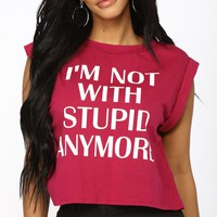 I'm Not With Stupid Anymore Tank - Magenta