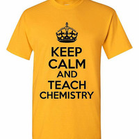 Funny Keep Calm And Teach Chemistry Tshirt! Teacher shirt available in mens, ladies, various colors and sizes! A tshirt for chem teachers!