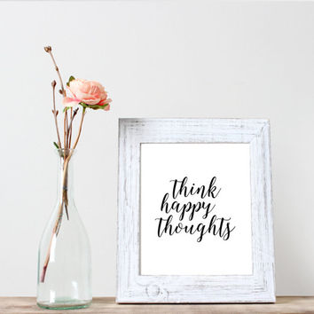 Think Happy Thoughts Print,Instant Digital Download,Printable Poster,Motivational Quote,Modern Black and White Typography Print,Modern art