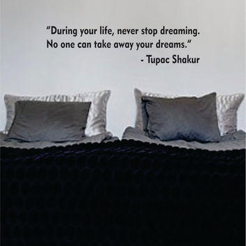 Tupac Never Stop Dreaming Decal Quote Sticker Wall Vinyl Art Decor