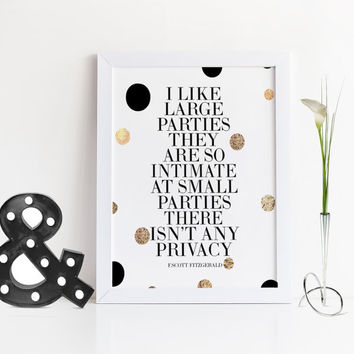 GREAT GATSBY PRINT,I Like Large Parties,F.Scott Fitzgerald,Gift For Birthday,Wedding Anniversary Sign,Let's Party Like Gatsby,Quote Print