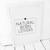 Natural Born Lovers, Valentine Gift, Printable Art, Love Poster,Printable Gift,Boyfriend Gift,Wife Gift, Hustband Gift,Fashion Wall Art Gift