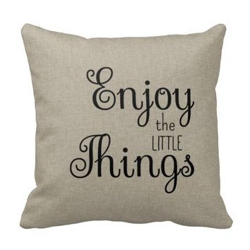 Enjoy the Little Things Beige Throw Pillow