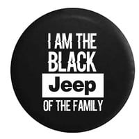 I am the Black Jeep of the Family , Jeep, RV, Camper, Spare, Tire, Cover